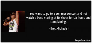 You want to go to a summer concert and not watch a band staring at its ...