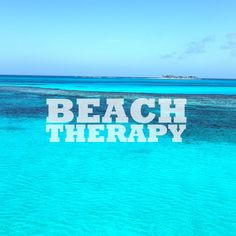 ... to The Bahamas for some beach therapy! #beach #vacation #quotes More