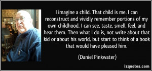 to think of a book that would have pleased him Daniel Pinkwater