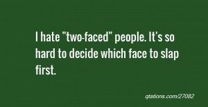 Two Faced Quotes I hate