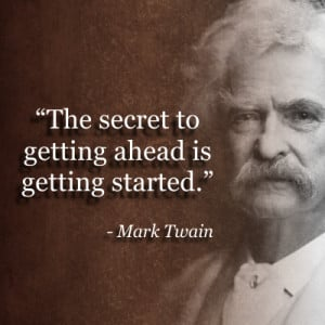 The Secret To Getting Ahead – Mark Twain – Famous Quotes Memes