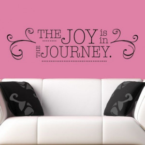 52x14 The Joy is in the Journey vinyl wall lettering words quotes ...