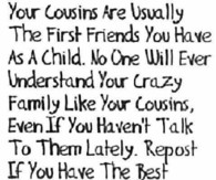 Cousins Quotes For Facebook Cousins quote pictures