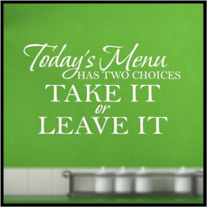 Todays Menu has two choices...Wall Words Quotes Lettering Sayings Art