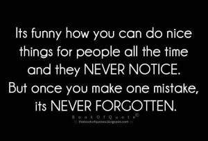 never notice...never forgotten...