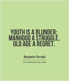 Youth Quotes Benjamin Disraeli Quotes