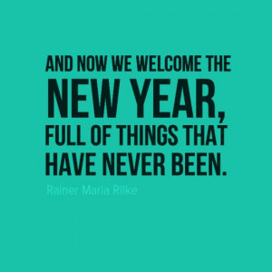 ... welcome the new year full of things that have never been rainer maria