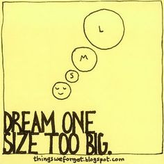 dream one size too big. More