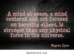 your own picture quotes about inspirational - A mind at peace, a mind ...