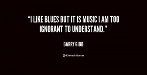 """like blues but it is music I am too ignorant to understand."""""""