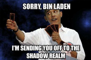 love to see obama duel in real life yugioh meme osama bin laden