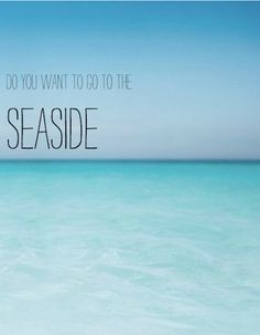 Do you want to go to the Seaside More