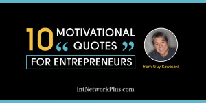 10 motivational quotes for entrepreneurs from Guy Kawasaki Infographic ...