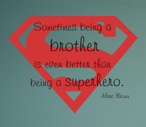 Sayings Brother Superhero