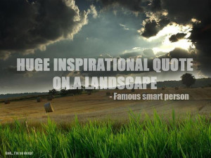 Huge Inspirational Quote On A Landscape by Some Smart Person poster