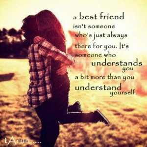 friend isn't someone who's just always there for you. It's someone ...