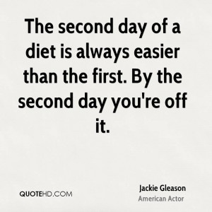 The second day of a diet is always easier than the first. By the ...