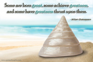 Motivational Quotes-Thoughts-William Shakespeare-Greatness-Trust-Best