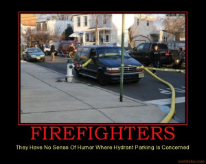 FIREFIGHTERS - They Have No Sense Of Humor Where Hydrant Parking Is ...