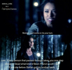 ... ! Lexi, The Vampire Diaries Season 5. TVD quotes. Bonnie and Lexi