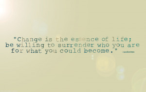 change, inspirational, life, quote, quotes, surrender, truth, wisdom ...