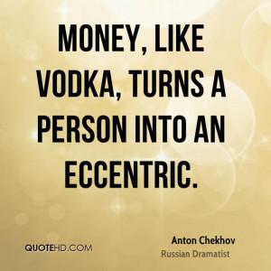 Anton Chekhov Money Quotes