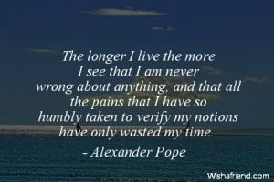humility-The longer I live the more I see that I am never wrong about ...