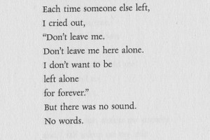 don't want to be left alone forever.
