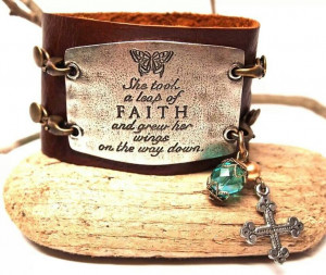 She took a leap of faith quote. I want this bracelet!!