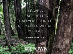 super soul sunday quotes - When no one's watching. Plant something ...