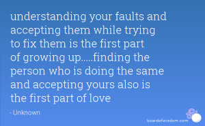 ... growing up.....finding the person who is doing the same and accepting