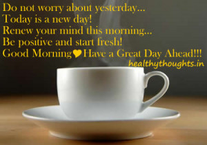 good-morning-quotes-have-a-great-day-ahead-think-positive