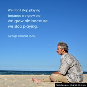 ... Quote Cards | quote by George Bernard Shaw - Grow Old Quote Card