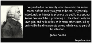 ... invisible hand to promote an end which was no part of his intention