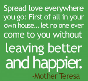 Spread Love Everywhere Mother Teresa Quotes