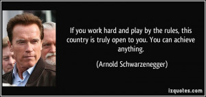 ... truly open to you. You can achieve anything. - Arnold Schwarzenegger