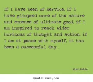 ... - If i have been of service, if i have glimpsed.. - Success quotes
