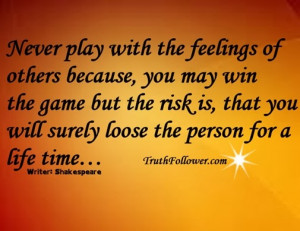 Never play with the feelings of others, Shakespeare Quotes