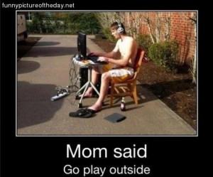 Mom Funny Lazy Son Computer Outside