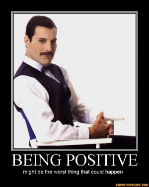 being positive isnt always great