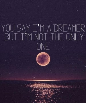 Dreamer...this was once motto.