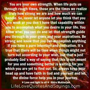 you are your own strength when life puts us through rough times those ...