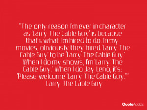 jay leno it s please welcome larry the cable guy larry the cable guy