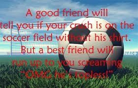 Best friend and soccer quote