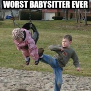 worst babysitter ever save to folder memes babysitter jokes bad kids ...