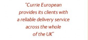 Currie European is a substantial player within the UK domestic market.