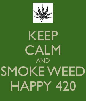 Keep Calm And Smoke Weed Happy