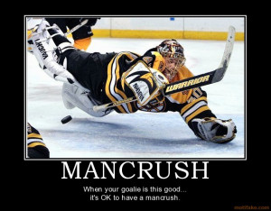 MANCRUSH - When your goalie is this good... it's OK to have a mancrush ...