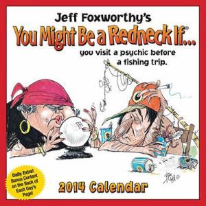 Jeff Foxworthy You Might Be a Redneck If 2014 Desk Calendar 6) I'm ...
