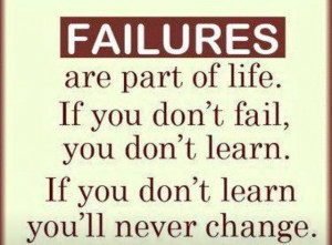 If you don't learn you'll never change.